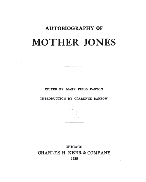 The Autobiography of Mother Jones.
